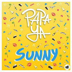 Sunny (Single) - Papa Ya