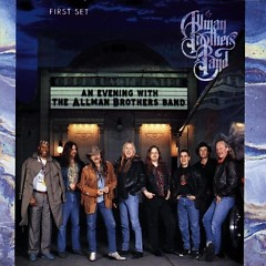 An Evening With The Allman Brothers Band, 1st Set