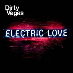 Electric Love (Special Edition) (CD1) - Dirty Vegas