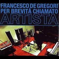 Per Brevità Chiamato Artista - Francesco De Gregori