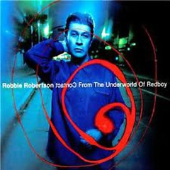 Contact From The Underworld Of Redboy - Robbie Robertson