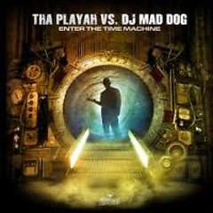 Enter The Time Machine - DJ Mad Dog