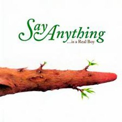 Is A Real Boy (Was A Real Boy) - Say Anything