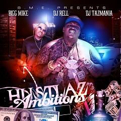 Hustlaz Ambition (CD1) - Bigg Mike