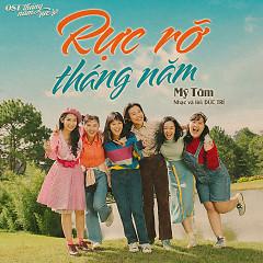 Rực Rỡ Tháng Năm (Tháng Năm Rực Rỡ OST) (Single) - Mỹ Tâm