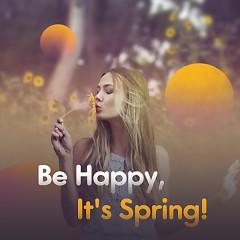 Be Happy, It's Spring!