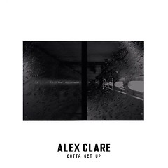 Gotta Get Up (Single) - Alex Clare