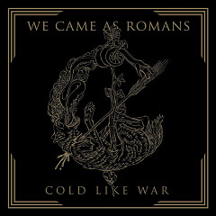 Cold Like War - We Came As Romans
