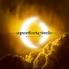 Disillusioned (Single) - A Perfect Circle