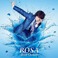 ROSA - Blue Ocean - - Daisuke Ono