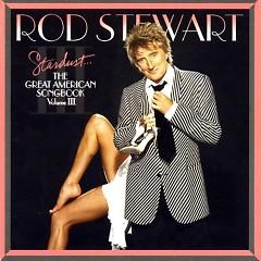 Stardust: The Great American Songbook, Volume III