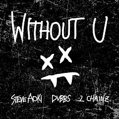Without U (Single) - Steve Aoki, DVBBS
