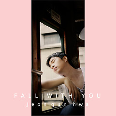 Fall With You (Single) - Jeon Geun Hwa