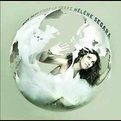 Mon pays c'est la terre - Hélène Ségara