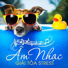 Âm Nhạc Giải Tỏa Stress 3 - Various Artists