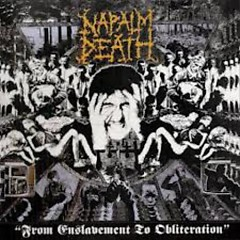 From Enslavement To Obliteration (CD2) - Napalm Death