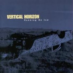 Running On Ice - Vertical Horizon