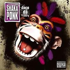 Loco Con Da Frenchy Talkin' - Shaka Ponk