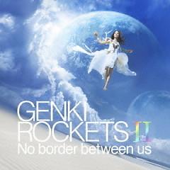 Genki Rockets II -No border between us-  - Genki Rockets
