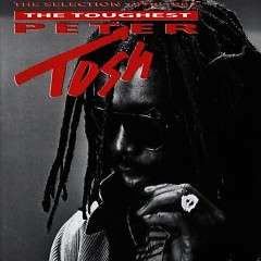 The Toughest - Peter Tosh