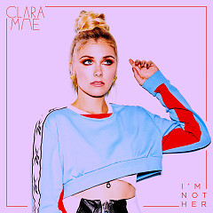 I'm Not Her (Single) - Clara Mae