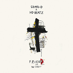 Friend (Single) - Sama-D, HD Beatz, The Quiett
