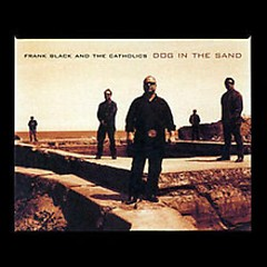 Dog In The Sand  - Black Francis