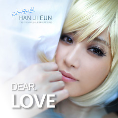 Dear. Love (The 4th Single Album) - Han Ji Eun