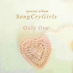 Only One (Special) - Songcrygirlz