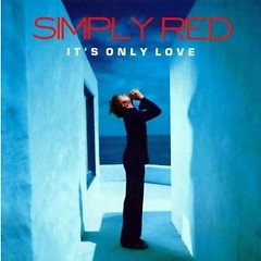 It's Only Love (CD1) - Simply Red