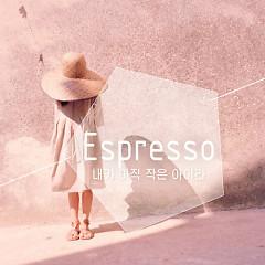 I Am Still A Little Child (Single) - Espresso