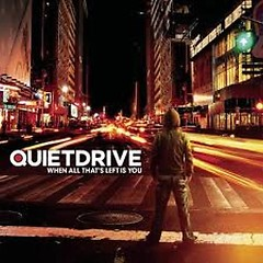 When All That's Left Is You - Quietdrive
