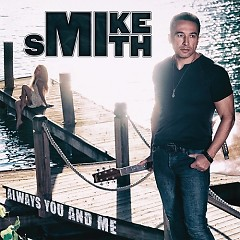 Always You And Me - Mike Smith