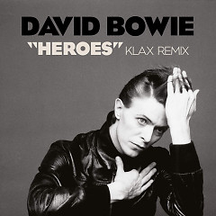Heroes (Klax Remix) - David Bowie