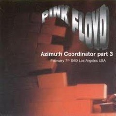 Azimuth Coordinator Part 3 (CD1) - Pink Floyd