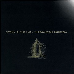 The Ballasted Orchestra - Stars Of The Lid