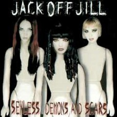 Sexless Demons And Scars - Jack Off Jill