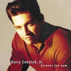 Forever For Now - Harry Connick,Jr