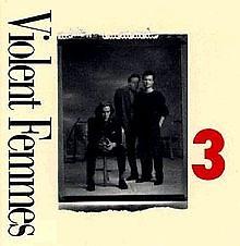 3. - Violent Femmes