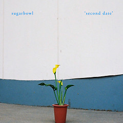 Second Date (Single) - Sugarbowl