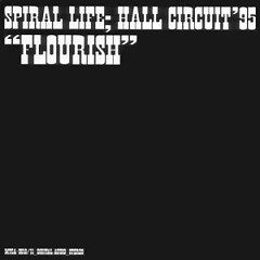 Hall Circuit 1995 Flourish (CD1) - Spiral Life