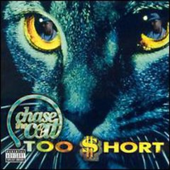 Chase The Cat - Too Short