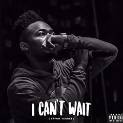 I Can't Wait - Single - Devvon Terrell