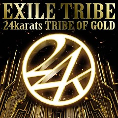 24karats TRIBE OF GOLD - EXILE TRIBE