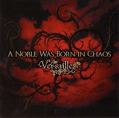 A Noble Was Born In Chaos - Versailles