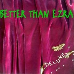 Deluxe - Better Than Ezra