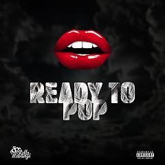 Ready To Pop (Single) - Stella Mwangi