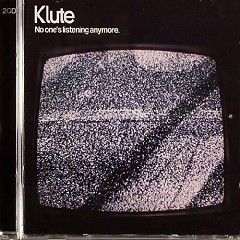 No One's Listening Anymore (CD1) - Klute