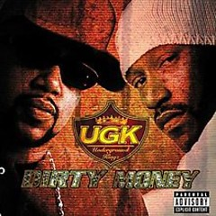 Dirty Money - UGK