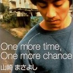 One more time, One more chance